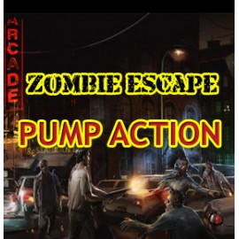 Zombie Escape Pump Action